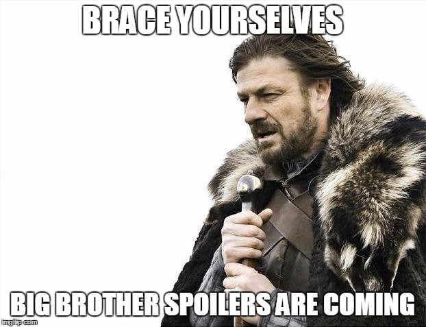 Big Brother Spoilers Are Coming